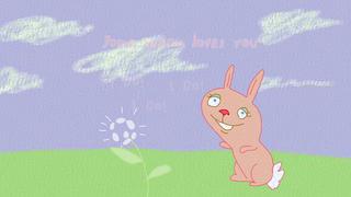 transcript: Some bunny loves you I do! I do! I do!