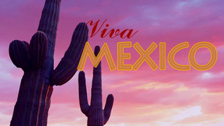 transcript: Viva Mexico