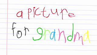transcript: A picture for Grandma