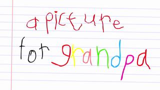 transcript: A picture for Grandpa Happy birthday grandpa