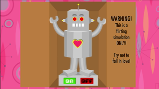 transcript: Text:  A busy admirer has sent you this special Valentine's Day Gift! These days, who has the time to do their own flirting any more? Modern Science brings you the latest in Automated Flirting Technology (AFT)! Meet the  FLIRTBOT 3000! Warning!  This is a flirting simulation ONLY! Try not to fall in love!  Voice: Do you work out? What is that cologne you are wearing? I like it. That shirt is so flattering on you. You are so good at what you do Have you lost weight? Your smile gives me pleasure. Do you come to this computer often. I'm winking at you. What is your sign?  Text:  Play with FLIRTBOT 3000 anytime you want to feel good about yourself! Warning! FLIRTBOT 3000 is not the only one who thinks you're cute! Happy Valentine's Day!