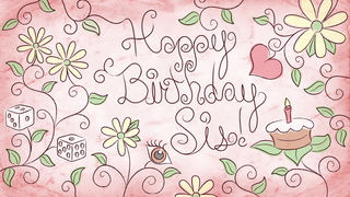 transcript: Song:  Happy Birthday, dear sister on this your special day, I fondly remember the times we used to play. So many happy memories of growing up we shared that kept us close throughout the years  when you were always there to see me through... We've always had a love thats strong and true.... Happy birthday dearest sister, to youuu.....  Text:  Happy Birthday