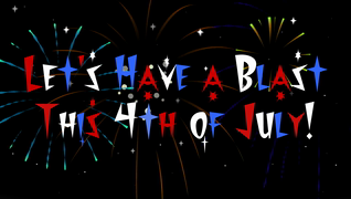transcript: Let's have a blast this 4th of July!