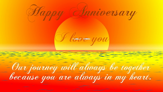 transcript: We have already travelled so far.. Our journey will always be together because you are always in my heart Happy Anniversary I love you