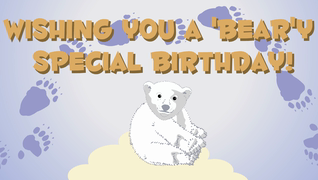 transcript: Sending you a birthday wish for a glorious occasion full of uplifting memories and lots of bear hugs! Wishing you a 'Bear'y special birthday!