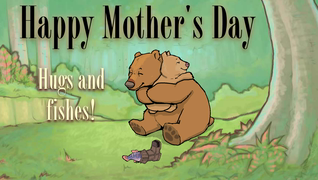 transcript: Happy Mother's Day Hugs and fishes!