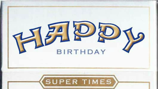 transcript: Happy Birthday Super times Refined Taste Happy Birthday - Let's party Birthday celebration Awesomes _ Let's get together -Experience true quality Birthday experience Birthday lights Parties Get ready for Birthday fun Birthday party time Looking forward next birthday Put away those smokes for good this year  And have the healthiest birthday of your life. Happy Birthday